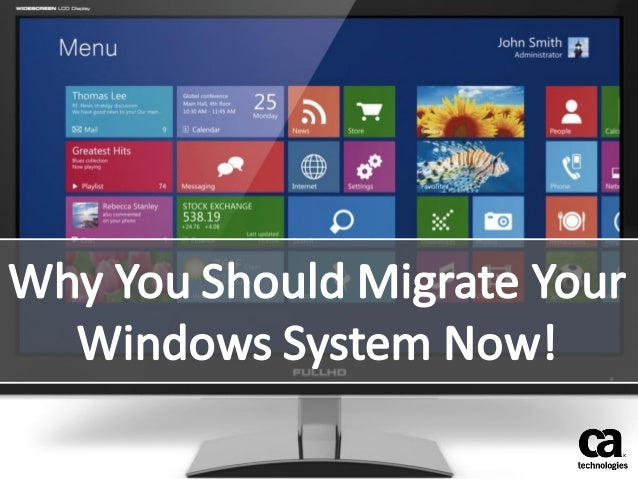 Why You Should Migrate Your Windows System Now!