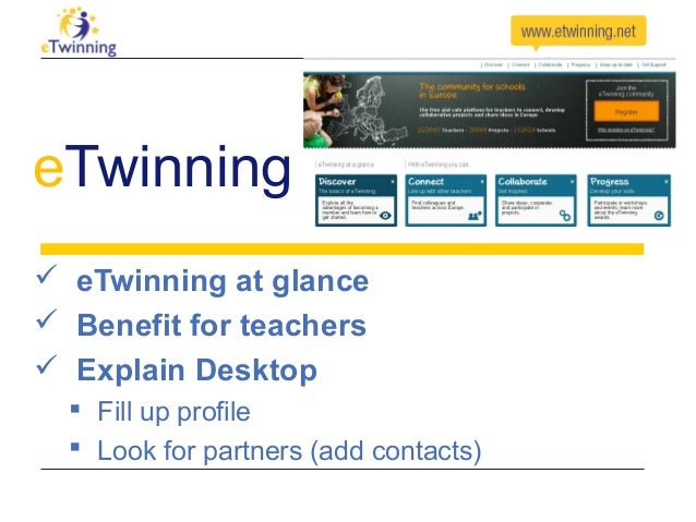 eTwinning  eTwinning at glance  Benefit for teachers  Explain Desktop  Fill up profile  Look for partners (add contac...