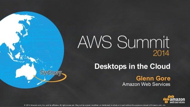 AWS Summit Sydney 2014   Desktops in the Cloud