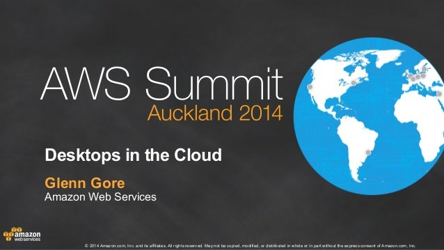 AWS Summit Auckland 2014   Desktops in the Cloud