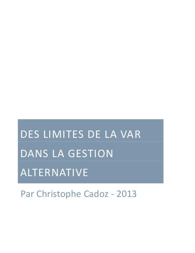 Des limites de la VAR dans la Gestion Alternative   par Christophe Cadoz - mai 2013