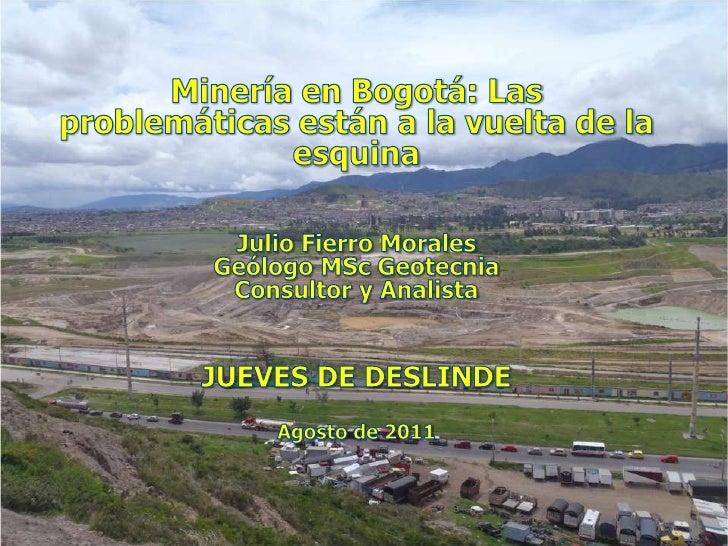 Minería en Bogotá: Las problemáticas están a la vuelta de la esquina