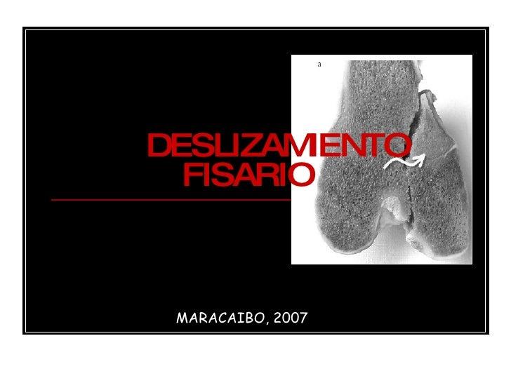 MC. Marlene Patiño de C. DESLIZAMIENTO FISARIO  MARACAIBO, 2007