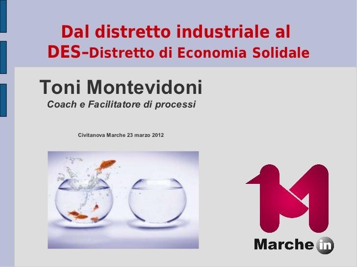 """Toni Montevidoni: Dal distretto industriale al """"DES"""" Distretto di Economia Solidale - competere per portare dono"""