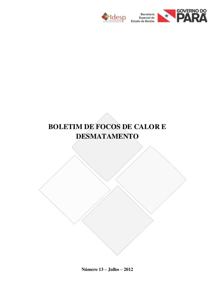 BOLETIM DE FOCOS DE CALOR E      DESMATAMENTO       Número 13 – Julho – 2012