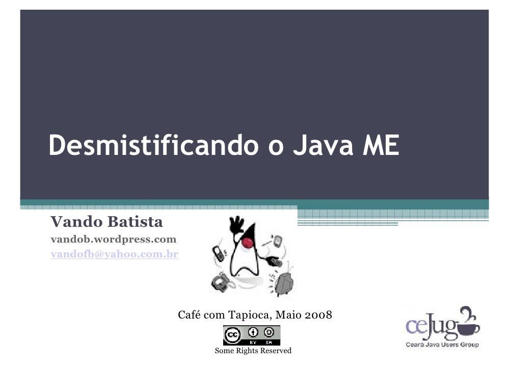 Desmistificando o Java Me Cejug Maio2008 Vando