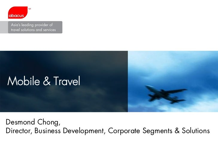 Mobile & TravelDesmond Chong,Director, Business Development, Corporate Segments & Solutions