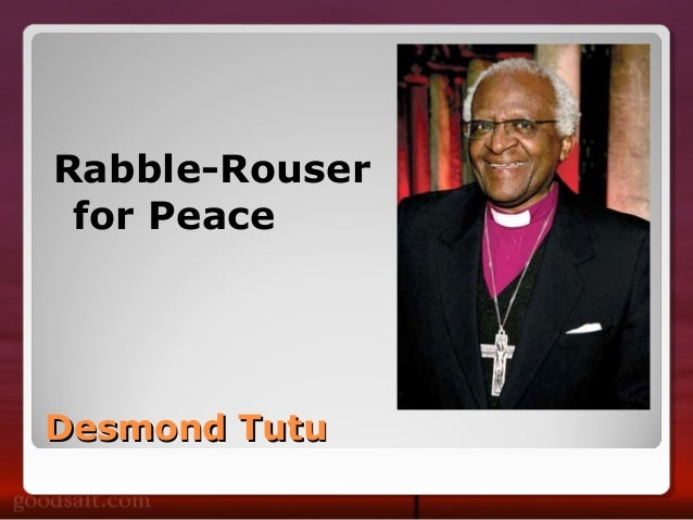 Desmond TutuDesmond Tutu Rabble-Rouser for Peace