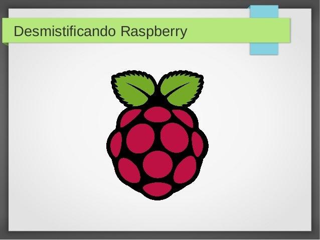 Desmistificando Raspberry