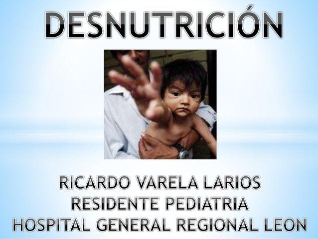 """La desnutrición proteico-calórica es """"un estado patológico, inespecífico, sistémico y potencialmente reversible, que se or..."""
