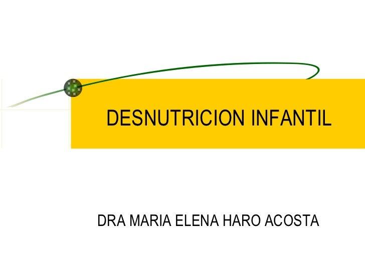 DESNUTRICION INFANTIL DRA MARIA ELENA HARO ACOSTA