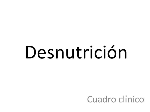 Desnutrición       Cuadro clínico