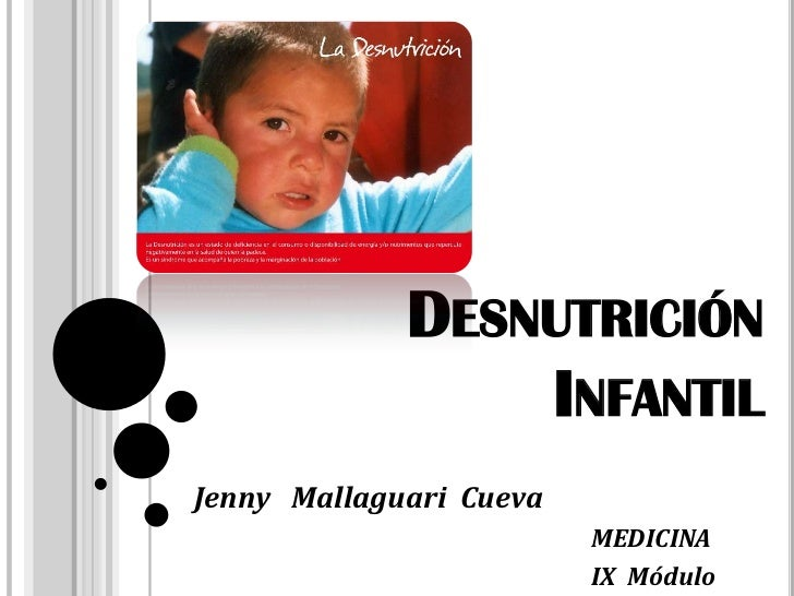 Desnutrición Infantil<br />Jenny   Mallaguari  Cueva<br />MEDICINA<br />IX  Módulo<br />