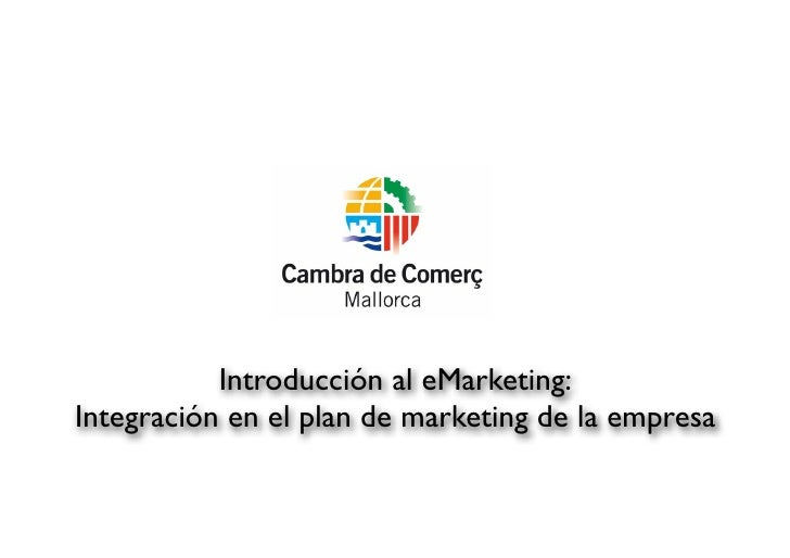 Introducción al eMarketing: Integración en el plan de marketing de la empresa