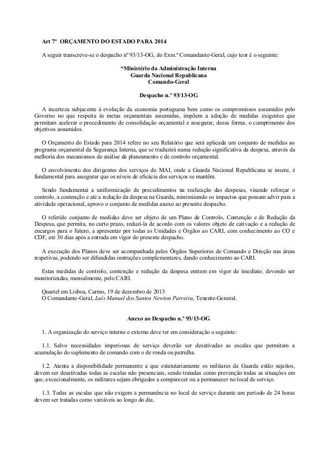 Art 7º ORÇAMENTO DO ESTADO PARA 2014 A seguir transcreve-se o despacho nº 93/13-OG, do Exm.º Comandante-Geral, cujo teor é...