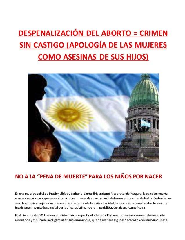 """DESPENALIZACIÓN DEL ABORTO = CRIMEN  SIN CASTIGO (APOLOGÍA DE LAS MUJERES  COMO ASESINAS DE SUS HIJOS)  NO A LA """"PENA DE M..."""