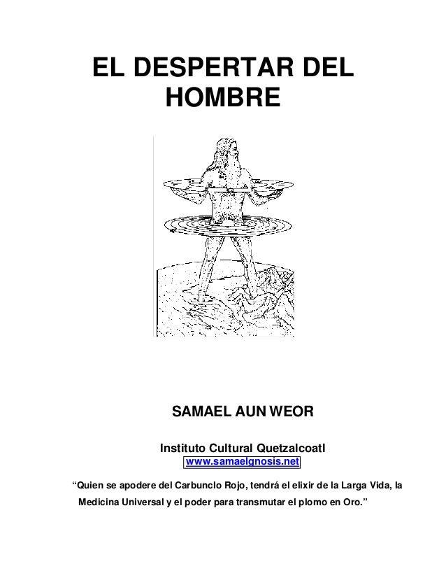 EL DESPERTAR DEL         HOMBRE                      SAMAEL AUN WEOR                    Instituto Cultural Quetzalcoatl   ...