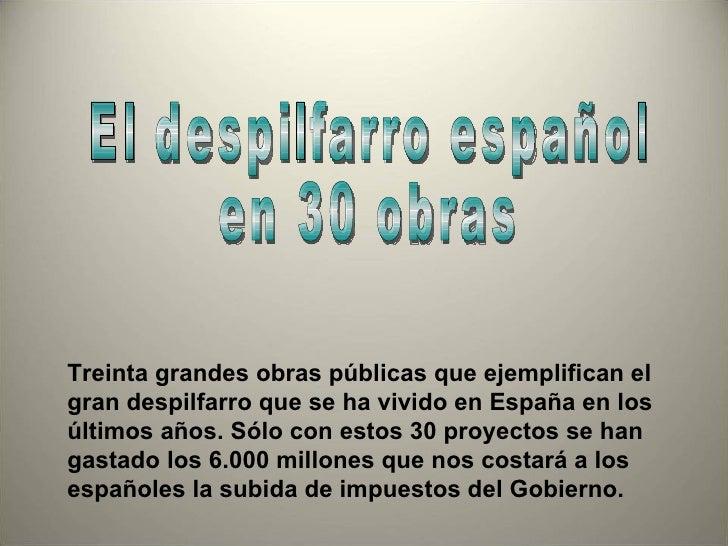Treinta grandes obras públicas que ejemplifican elgran despilfarro que se ha vivido en España en losúltimos años. Sólo con...