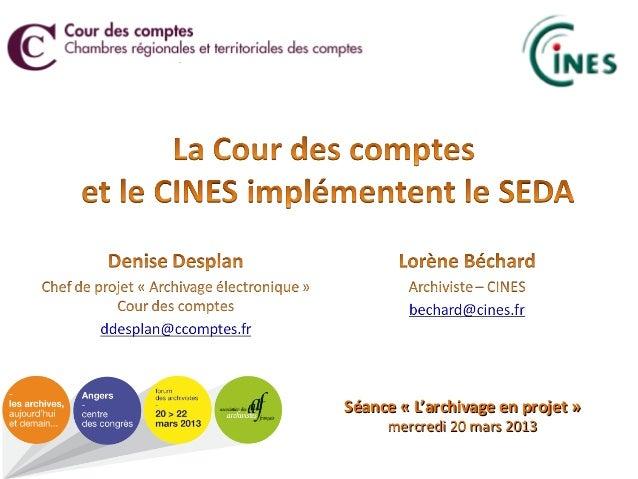 Séance « L'archivage en projet »Séance « L'archivage en projet » mercredi 20 mars 2013mercredi 20 mars 2013