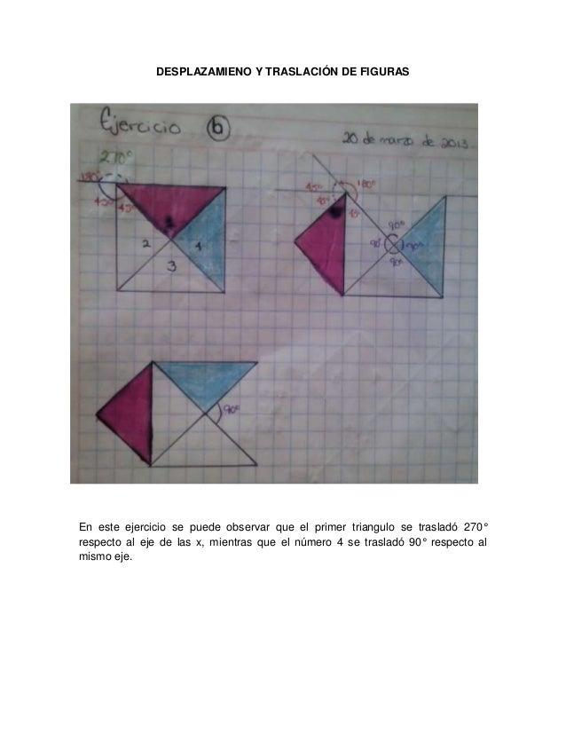 DESPLAZAMIENO Y TRASLACIÓN DE FIGURASEn este ejercicio se puede observar que el primer triangulo se trasladó 270°respecto ...