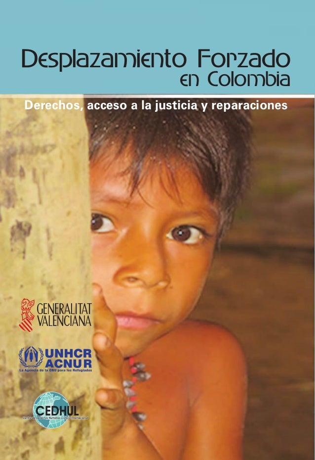 Desplazamiento Forzado en Colombia Derechos, acceso a la justicia y reparaciones