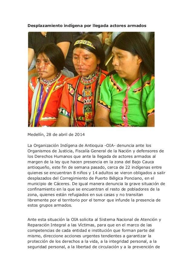 Desplazamiento indígena por llegada actores armados Medellín, 28 de abril de 2014 La Organización Indígena de Antioquia -O...