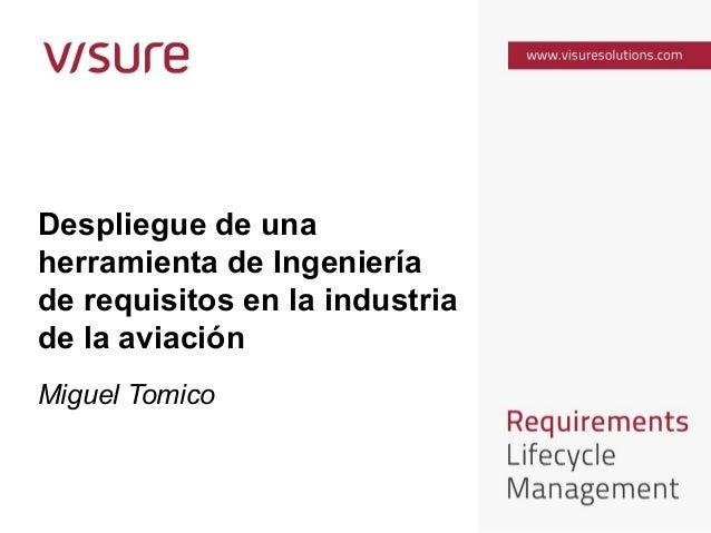 Despliegue de una herramienta de ingeniería de requisitos en la industria de la aviación - Miguel Tomico - Visure Solutions