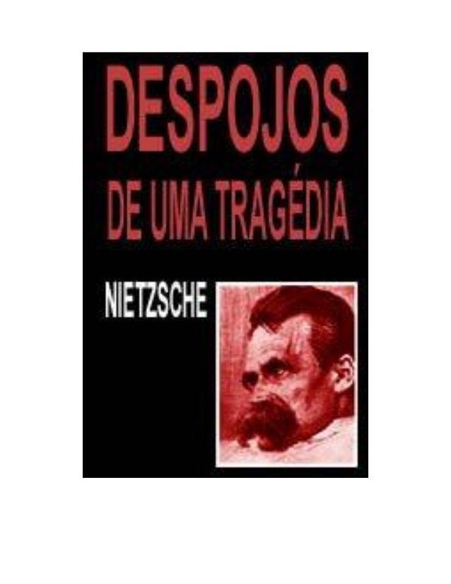 Despojos de Uma Tragédia Friedrich Nietzsche