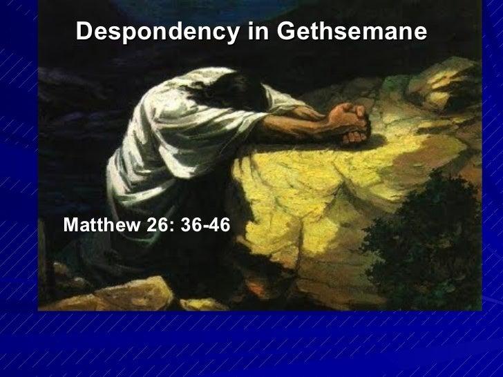 Despondency in Gethsemane