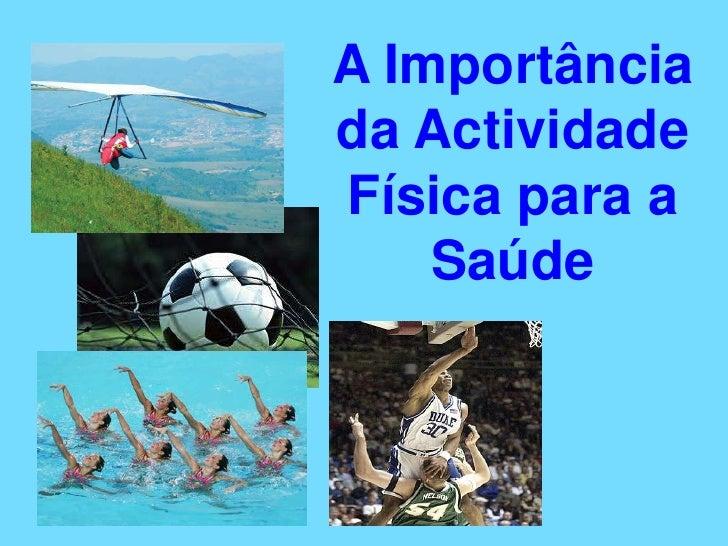 A Importância da Actividade Física para a Saúde<br />