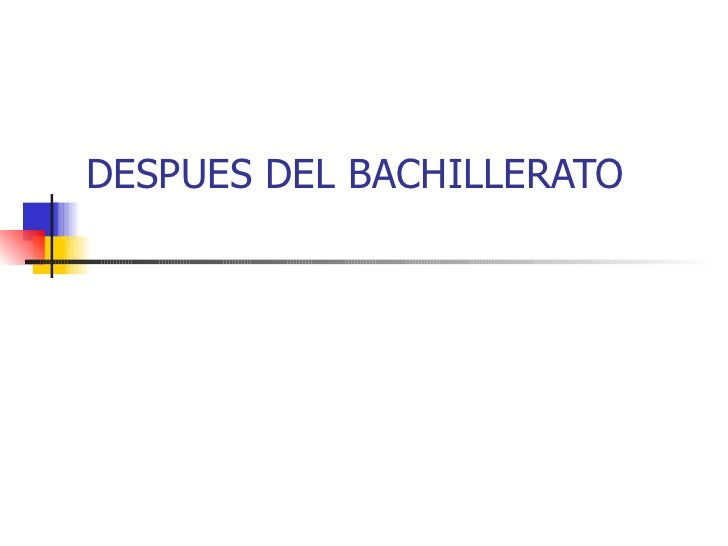 DESPUES DEL BACHILLERATO