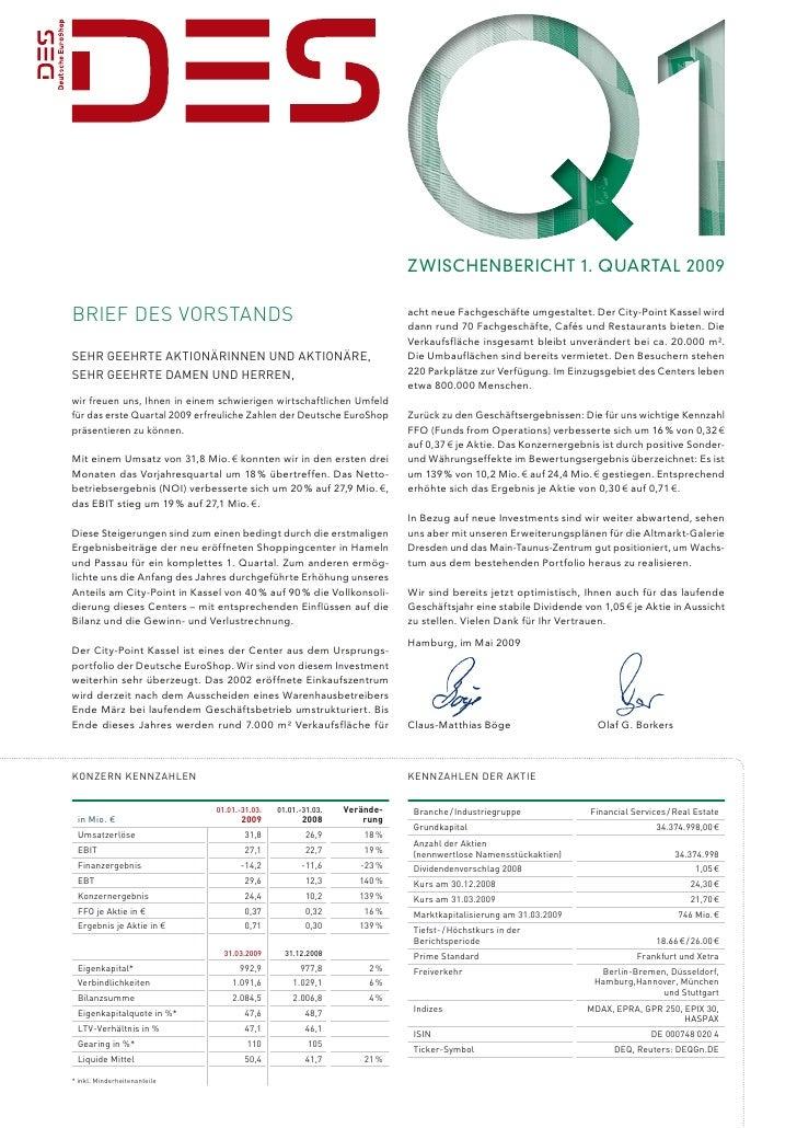 Zwischenbericht 1. Quartal 2009  Brief des Vorstands                                                      acht neue Fachge...