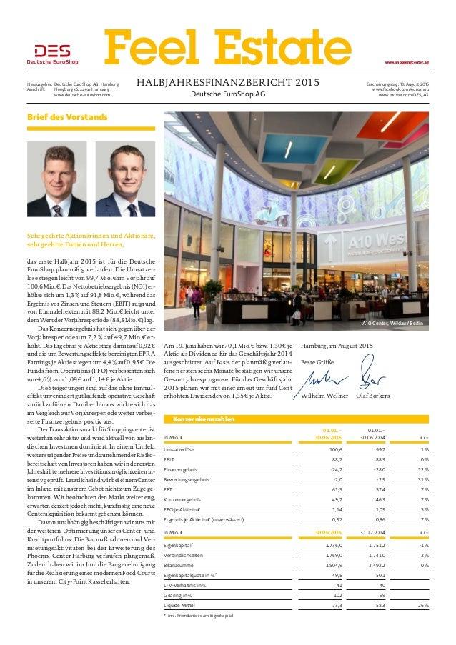 Deutsche EuroShop AG Halbjahresfinanzbericht 2015Herausgeber:Deutsche EuroShop AG, Hamburg Anschrift: Heegbarg 36, 22391...