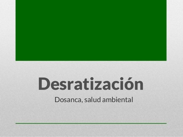 Desratización Dosanca, salud ambiental