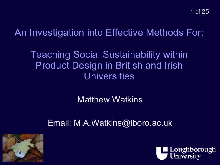 An Investigation into Effective Methods For:  Teaching Social Sustainability within Product Design in British and Irish Un...