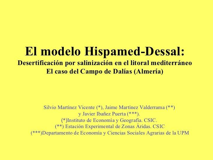 El modelo Hispamed-Dessal: Desertificación por salinización en el litoral mediterráneo El caso del Campo de Dalías (Almerí...