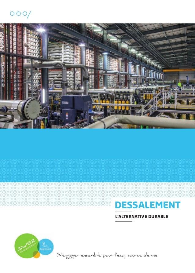 DESSALEMENT L'ALTERNATIVE DURABLE  S'engager ensemble pour l'eau, source de vie  109474_PLAQUETTE_DEGREMONT_DESSALEMENT_V4...