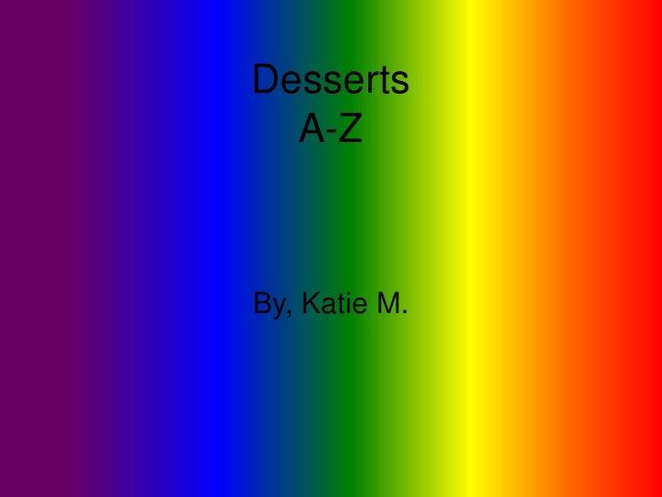 Dessert a z