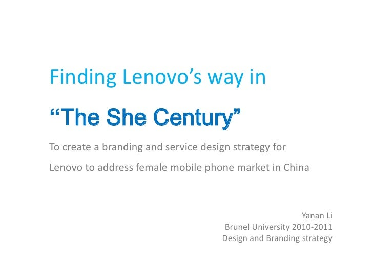 """Finding Lenovo's way in""""The She Century""""To create a branding and service design strategy forLenovo to address female mobil..."""