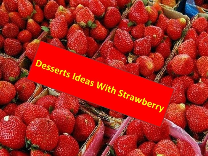 Desserts ideas with strawberry