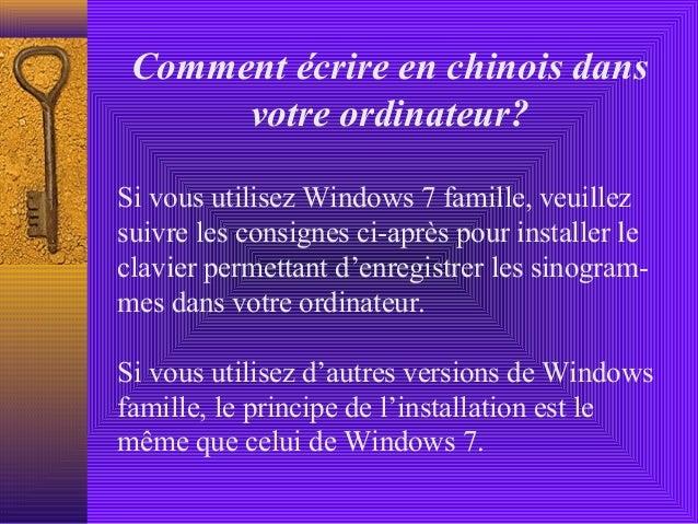 Comment écrire en chinois dans      votre ordinateur?Si vous utilisez Windows 7 famille, veuillezsuivre les consignes ci-a...