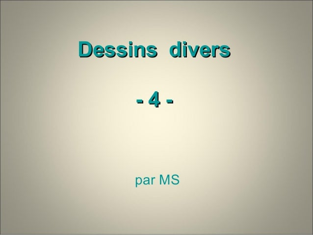 Dessins diversDessins divers - 4 -- 4 - par MS
