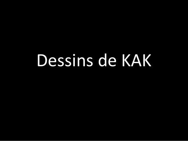 Dessins de KAKDessins de KAK