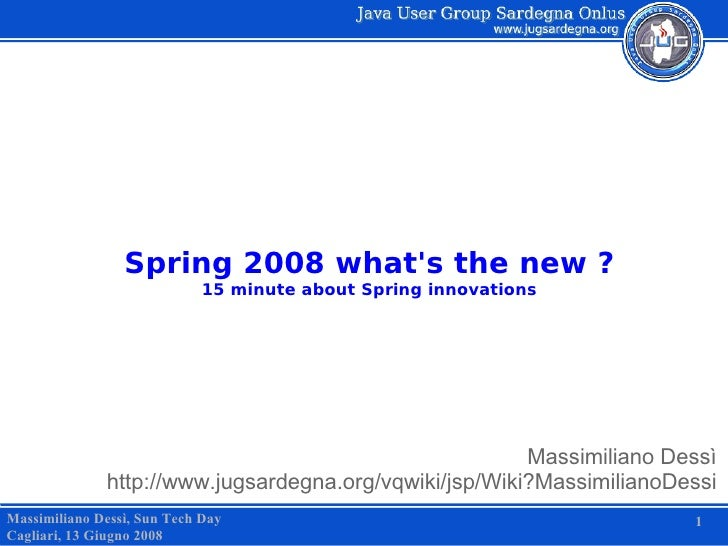 Spring 2008 what's the new ?                              15 minute about Spring innovations                              ...