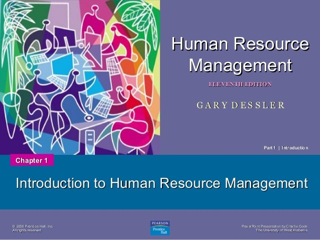 Human Resource Management 1  ELEVENTH EDITION  GARY DESSLER  Part 1   Introduction  Chapter 1  Introduction to Human Resou...