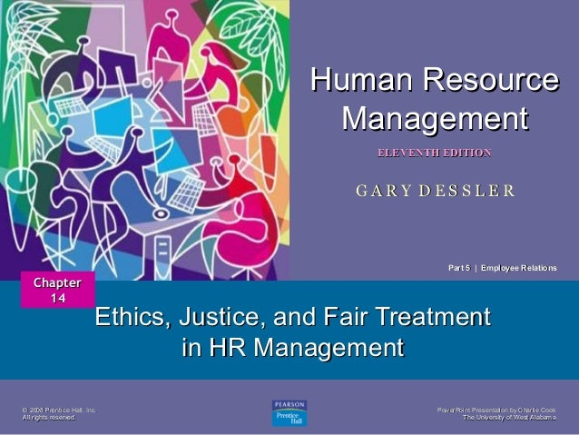 Human Resource Management ELEVENTH EDITION  1  GARY DESSLER  Part 5 | Employee Relations  Chapter 14  Ethics, Justice, and...