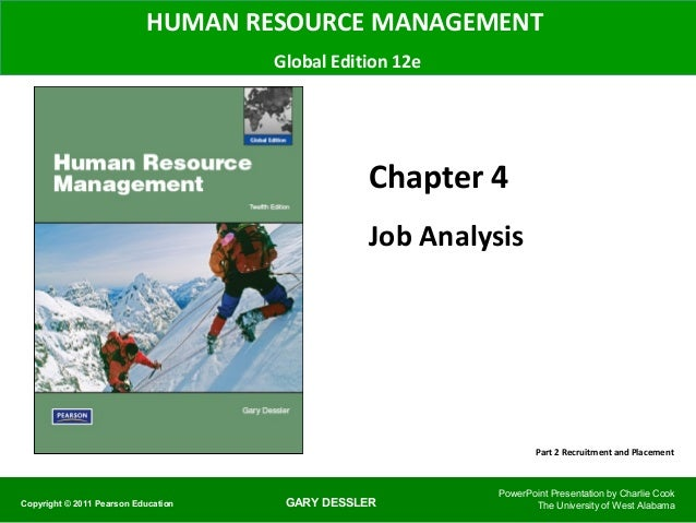 HUMAN RESOURCE MANAGEMENT Global Edition 12e  Chapter 4 Job Analysis  Part 2 Recruitment and Placement  Copyright © 2011 P...
