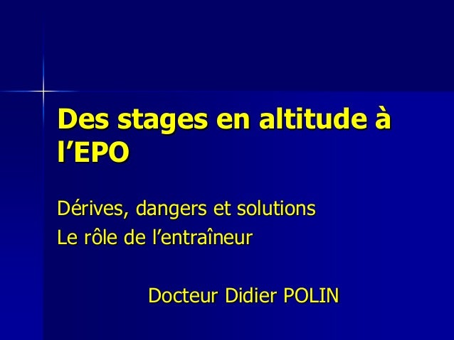 Des stages en altitudeDes stages en altitude àà ll''EPOEPO DDéérives, dangers et solutionsrives, dangers et solutions Le r...
