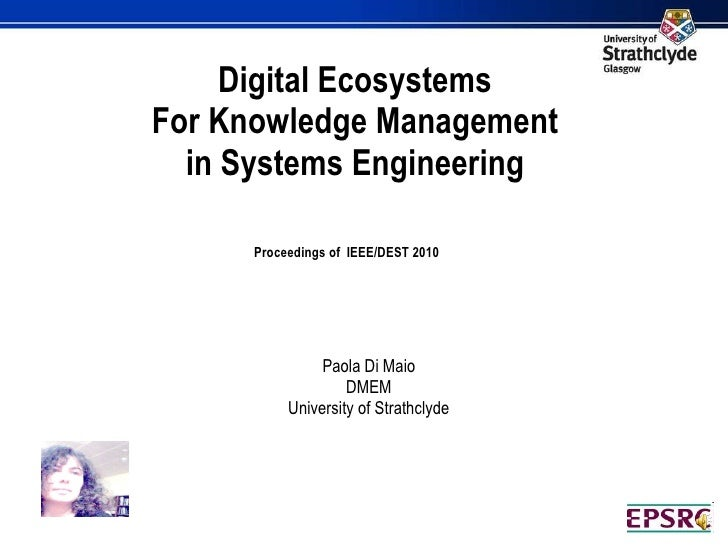 Digital Ecosystems  For Knowledge Management  in Systems Engineering Proceedings of  IEEE/DEST 2010   Paola Di Maio DMEM  ...