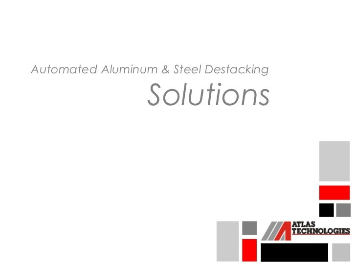 Automated Aluminum & Steel Destacking                  Solutions